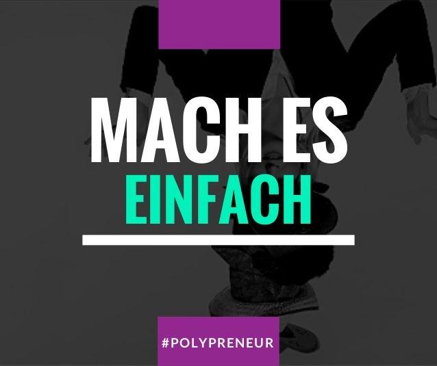 EINFACH MACH ES #POLYPRENEUR