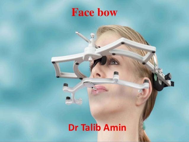 Face bowDr Talib Amin