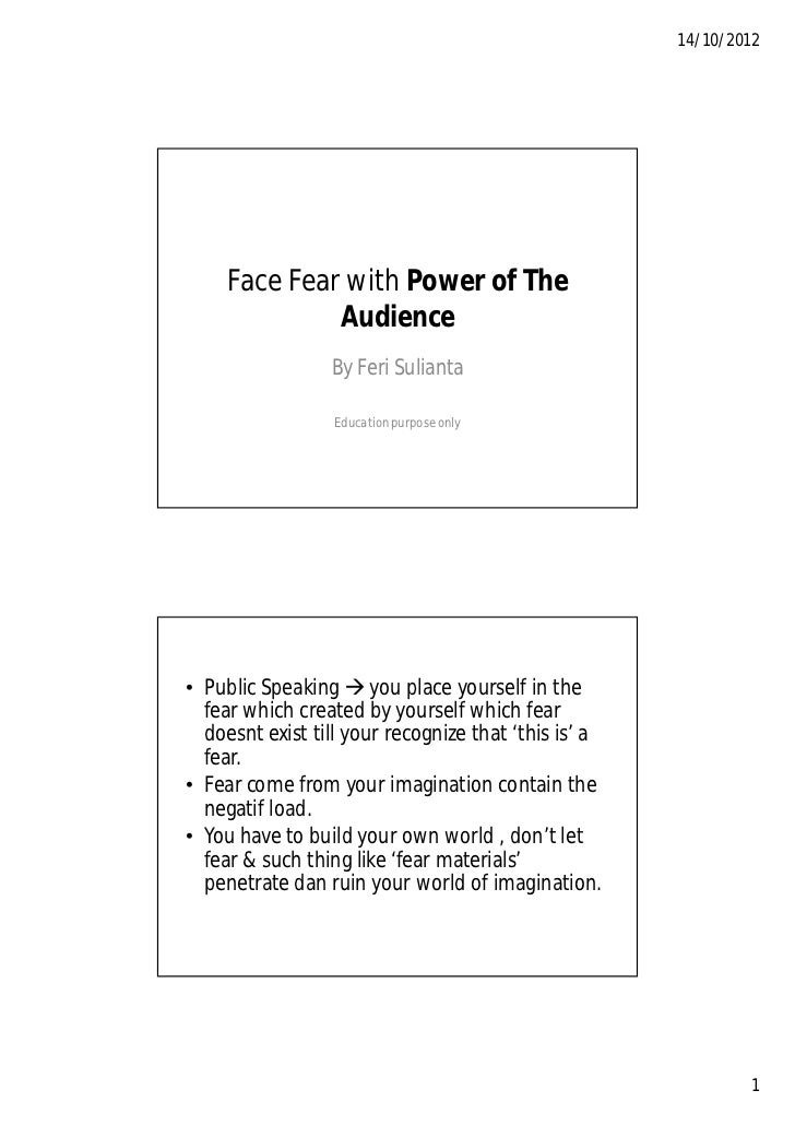14/10/2012     Face Fear with Power of The              Audience                 By Feri Sulianta                  Educati...