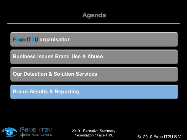 Agenda   Face IT2U organisation   Business issues Brand Use & Abuse   Our Detection & Solution Services   Brand Results & ...