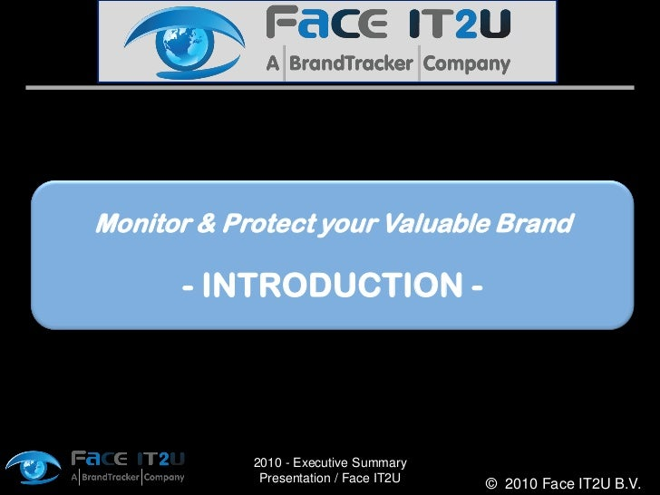 Monitor & Protect your Valuable Brand        - INTRODUCTION -                 2010 - Executive Summary              Presen...