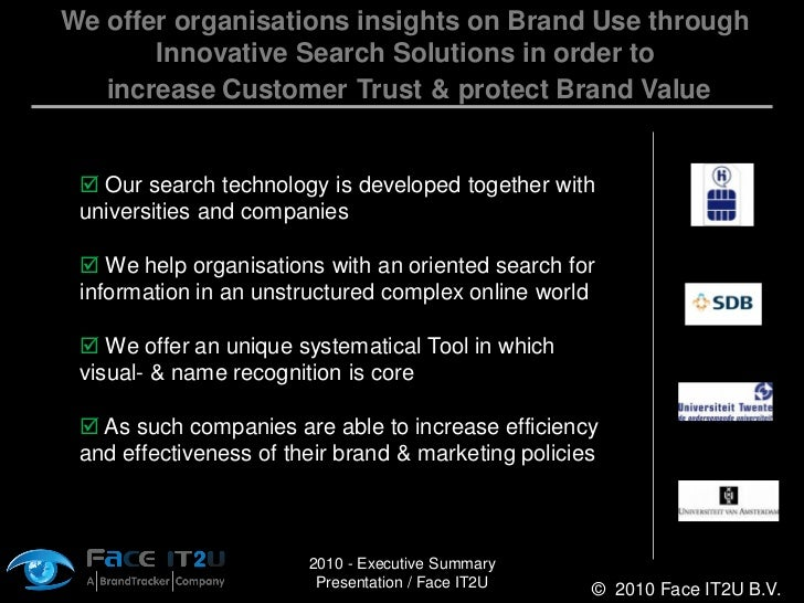 We offer organisations insights on Brand Use through        Innovative Search Solutions in order to    increase Customer T...