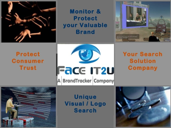 Face-it Unique Visual / Logo Search Monitor & Protect your Valuable Brand Monitor & Protect your Valuable Brand Protect Co...