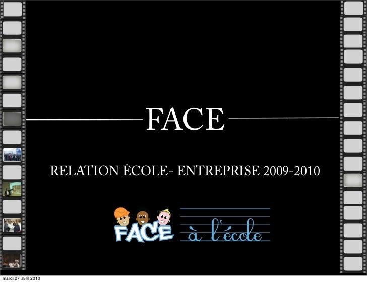 FACE                       RELATION ÉCOLE- ENTREPRISE 2009-2010     mardi 27 avril 2010