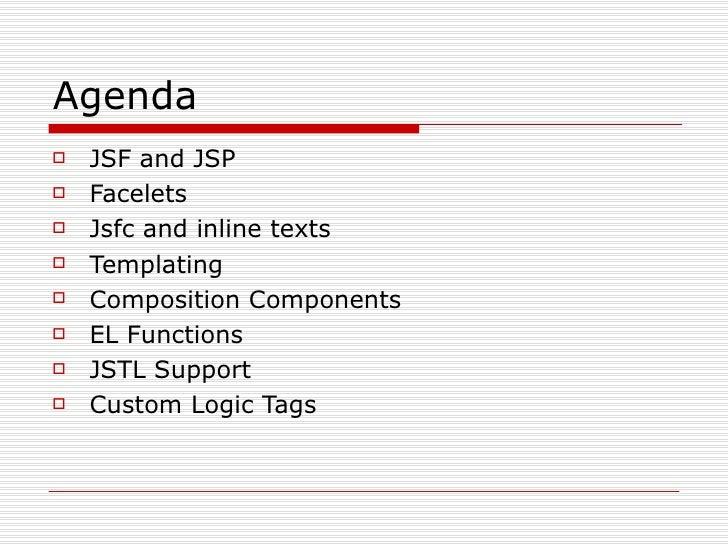 Agenda <ul><li>JSF and JSP </li></ul><ul><li>Facelets </li></ul><ul><li>Jsfc and inline texts </li></ul><ul><li>Templating...