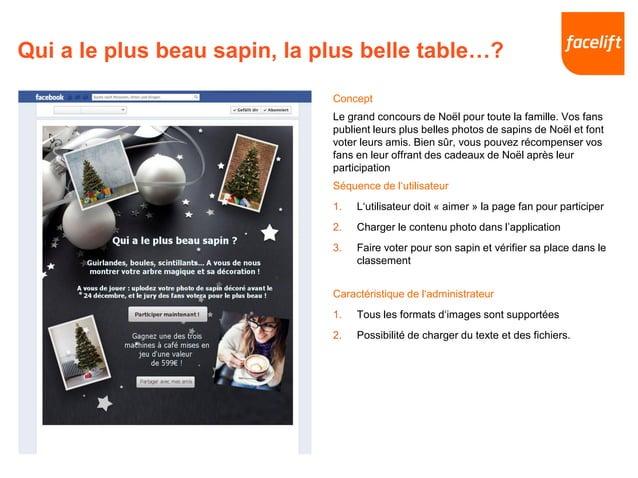 Qui a le plus beau sapin, la plus belle table…? Concept Le grand concours de Noël pour toute la famille. Vos fans publient...