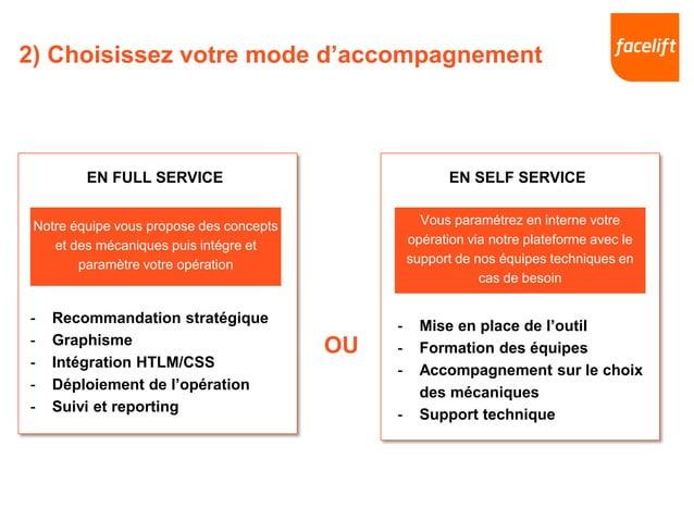 2) Choisissez votre mode d'accompagnement EN SELF SERVICEEN FULL SERVICE Notre équipe vous propose des concepts et des méc...