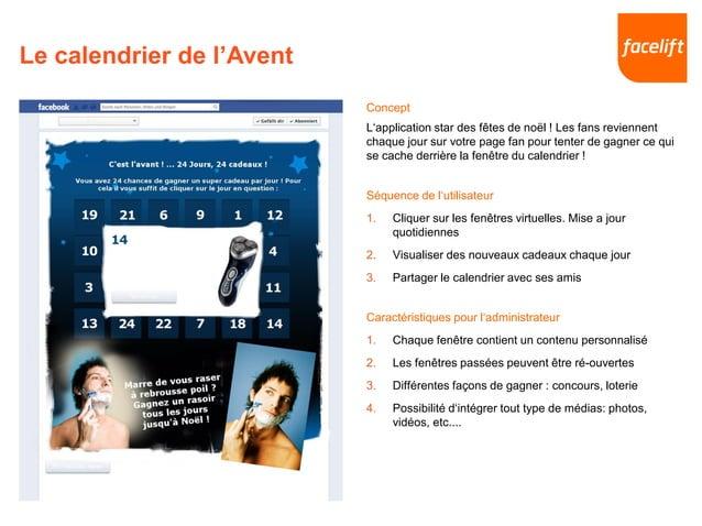 Le calendrier de l'Avent Concept L'application star des fêtes de noël ! Les fans reviennent chaque jour sur votre page fan...