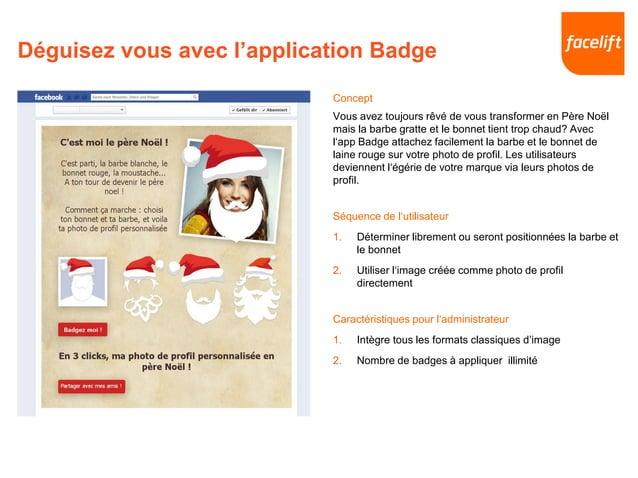 Déguisez vous avec l'application Badge Concept Vous avez toujours rêvé de vous transformer en Père Noël mais la barbe grat...