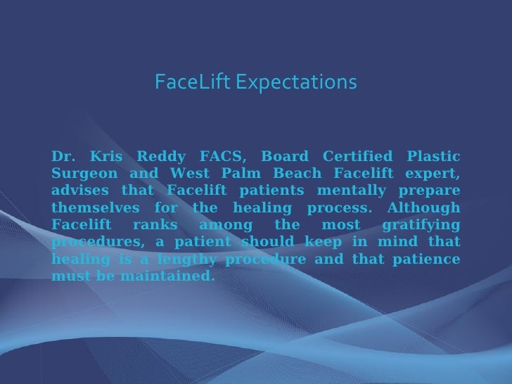FaceLift Expectations Dr. Kris Reddy FACS, Board Certified Plastic Surgeon and West Palm Beach Facelift expert, advises th...