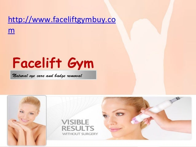 Facelift Gym Natural eye care and badge removal http://faceliftgymbuy.comhttp://faceliftgymbuy.com http://www.faceliftgymb...