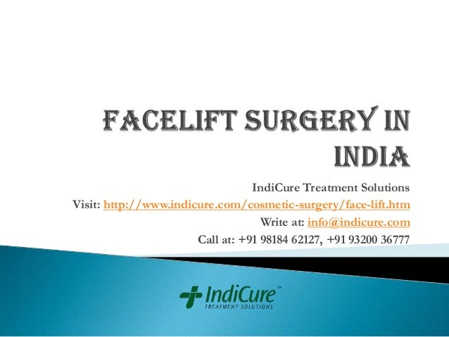 IndiCure Treatment Solutions Visit: http://www.indicure.com/cosmetic-surgery/face-lift.htm Write at: info@indicure.com Cal...