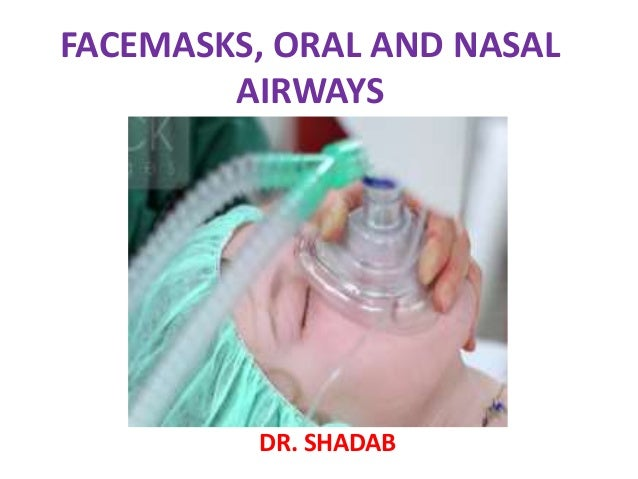 Facemask Airways Oral And Nasal