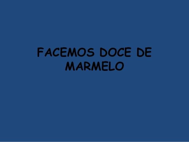 FACEMOS DOCE DE MARMELO