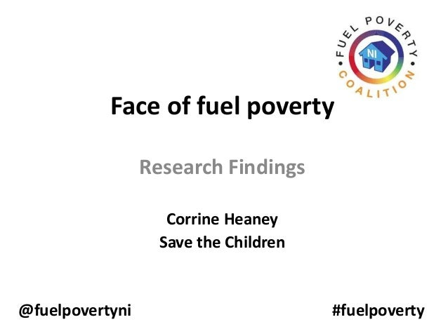 Face of fuel poverty Research Findings Corrine Heaney Save the Children  @fuelpovertyni  #fuelpoverty