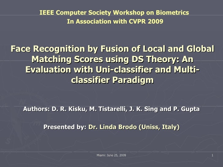 Face Recognition by Fusion of Local and Global Matching Scores using DS Theory: An Evaluation with Uni-classifier and Mult...