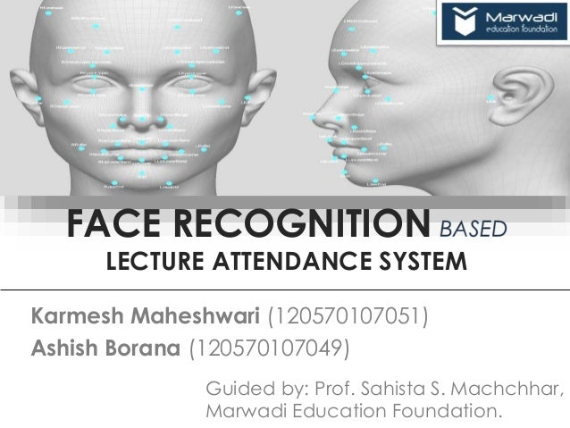 Face Recognition based Lecture Attendance System