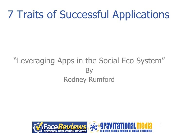 """7 Traits of Successful Applications """" Leveraging Apps in the Social Eco System"""" By Rodney Rumford"""