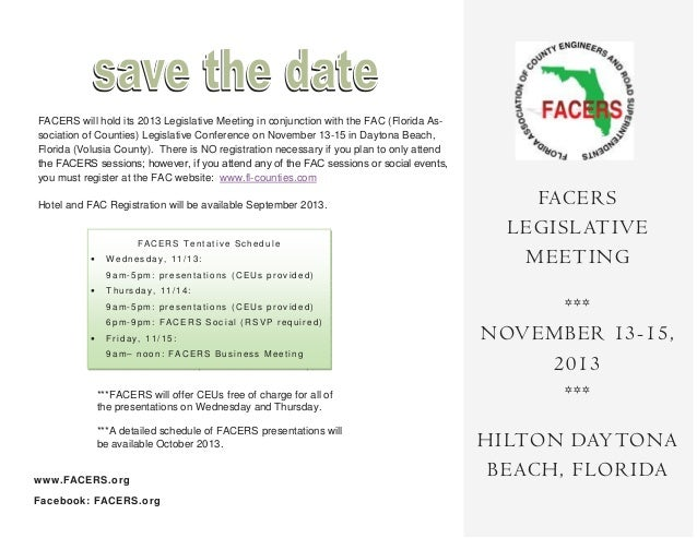 FACERS will hold its 2013 Legislative Meeting in conjunction with the FAC (Florida As- sociation of Counties) Legislative ...