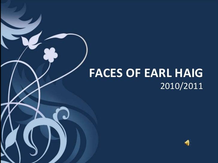 FACES OF EARL HAIG 2010/2011