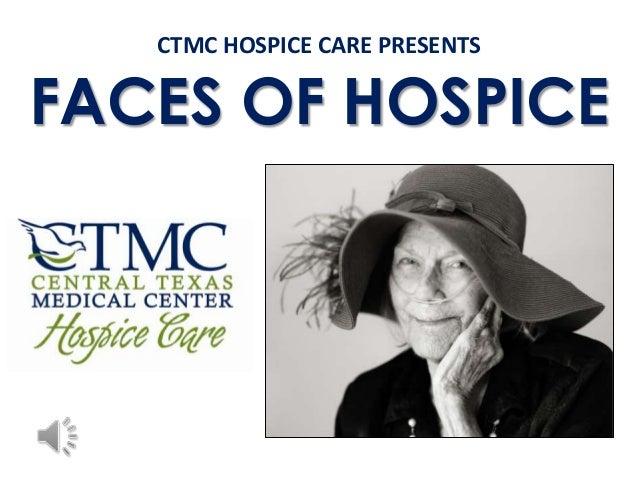 CTMC HOSPICE CARE PRESENTS  FACES OF HOSPICE