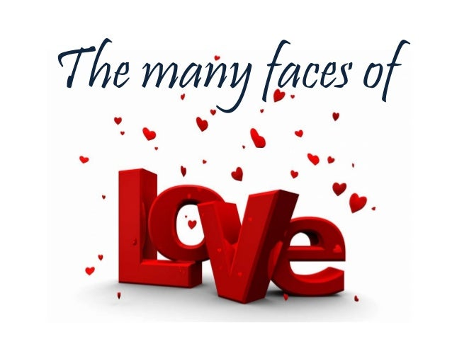 The many faces of love in