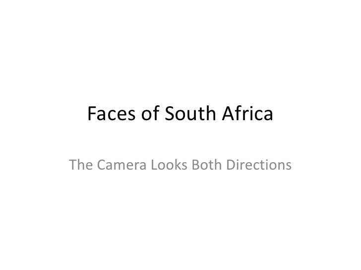 Faces of South Africa  The Camera Looks Both Directions