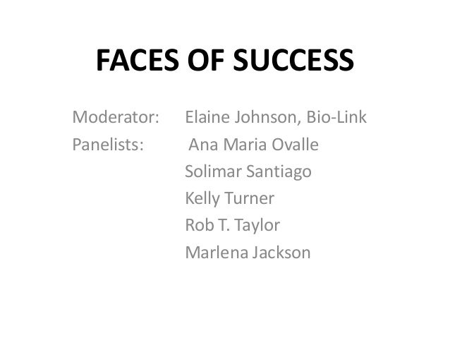FACES OF SUCCESSModerator:   Elaine Johnson, Bio-LinkPanelists:   Ana Maria Ovalle             Solimar Santiago           ...