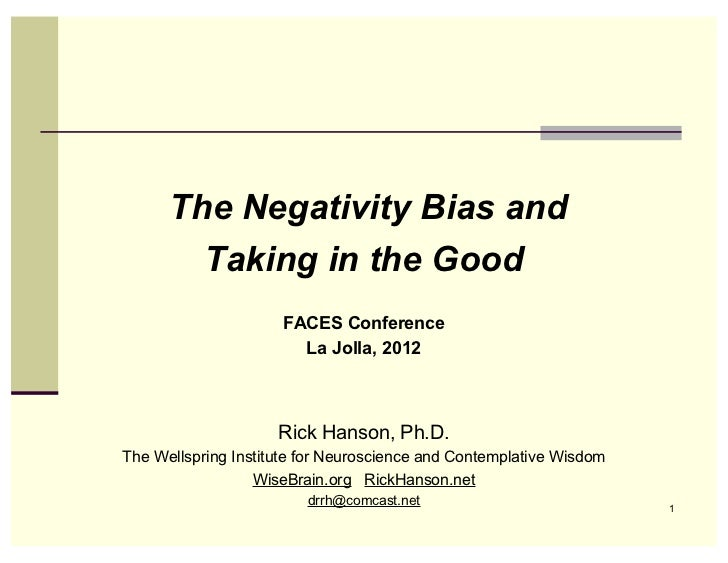 The Negativity Bias and        Taking in the Good                     FACES Conference                       La Jolla, 201...
