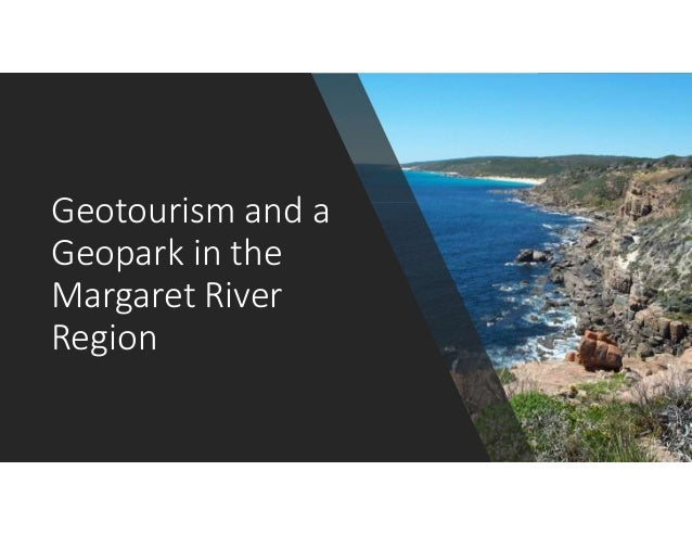 Geotourism and a Geopark in the Margaret River Region