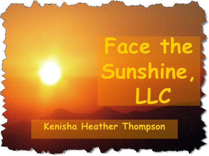 Face the            Sunshine,               LLC Kenisha Heather Thompson