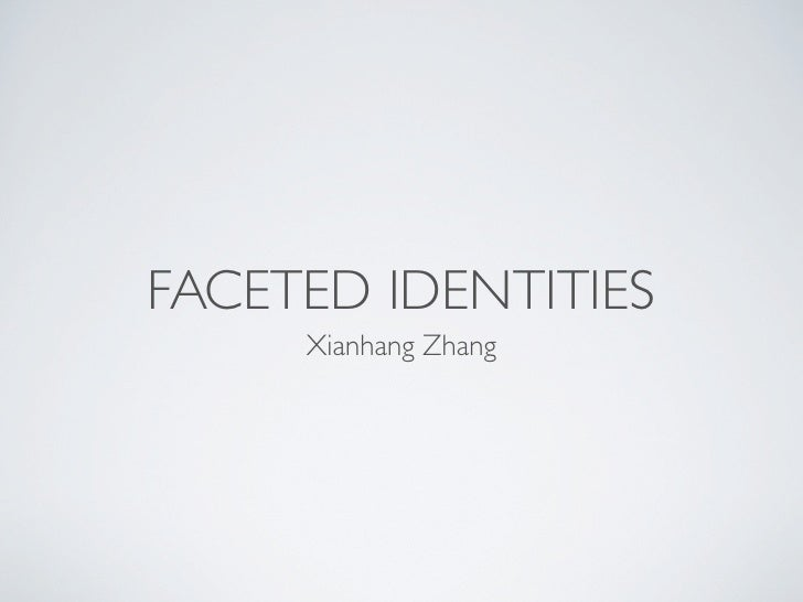 FACETED IDENTITIES      Xianhang Zhang
