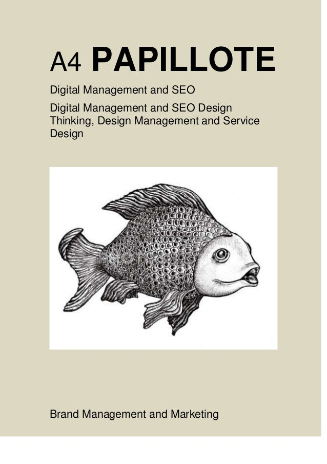 A4 PAPILLOTE Digital Management and SEO Digital Management and SEO Design Thinking, Design Management and Service Design B...