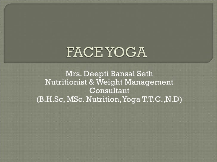 Mrs. Deepti Bansal Seth Nutritionist & Weight Management Consultant (B.H.Sc, MSc. Nutrition, Yoga T.T.C.,N.D)