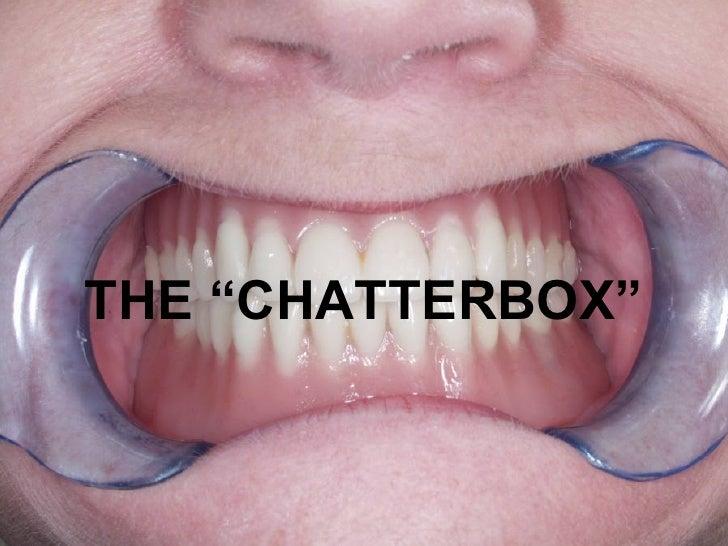 """<ul><li>THE """"CHATTERBOX"""" </li></ul>"""