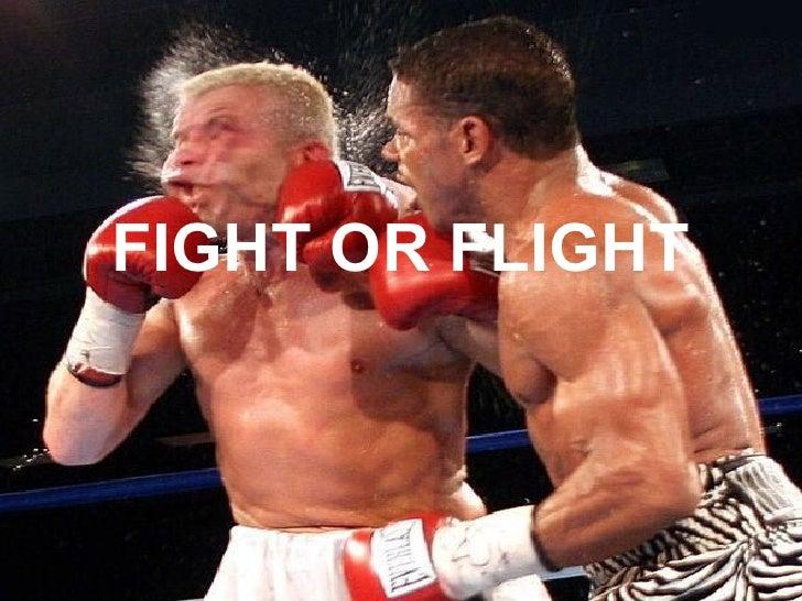<ul><li>FIGHT OR FLIGHT </li></ul>