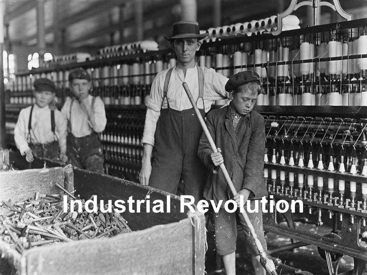<ul><li>Industrial Revolution </li></ul>