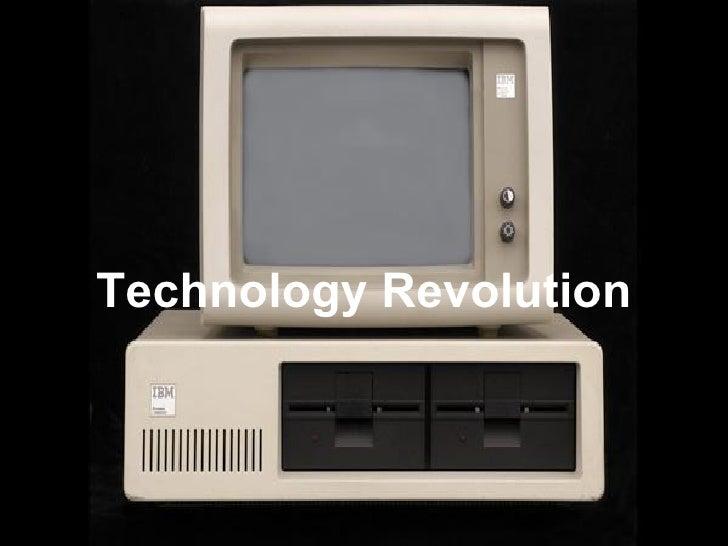 <ul><li>Technology Revolution </li></ul>