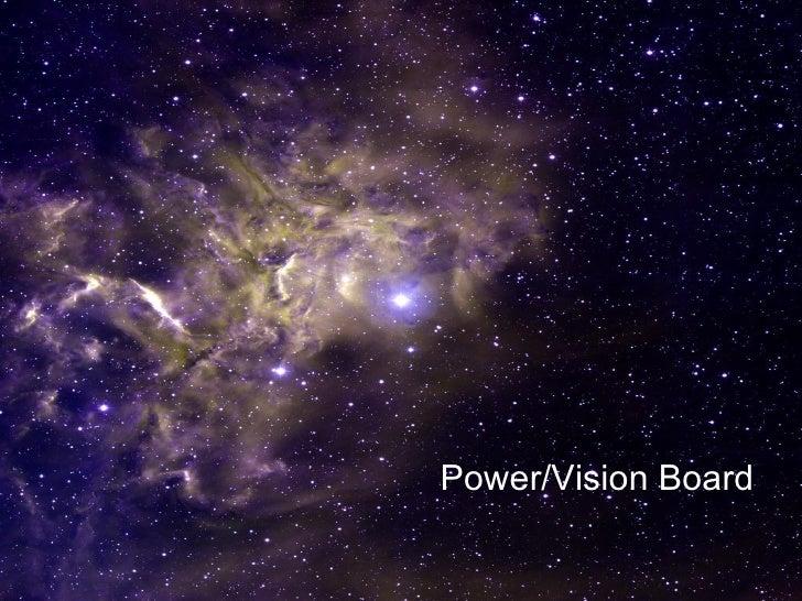 <ul><li>Power/Vision Board </li></ul>