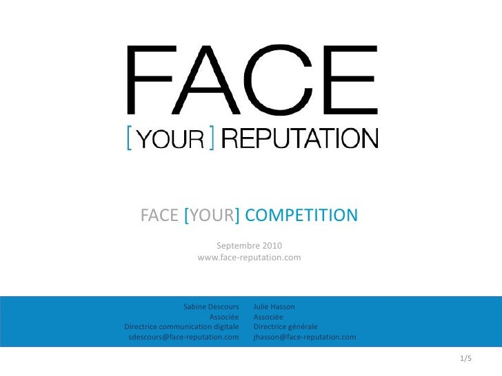 FACE [YOUR] COMPETITION                         Septembre 2010                      www.face-reputation.com               ...