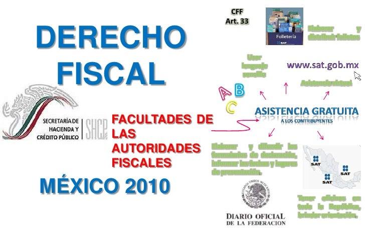 B<br />A<br />CFF <br />Art. 33<br />DERECHO FISCAL<br />C<br />Elaborar y distribuir folletos<br />Usar lenguaje sencillo...