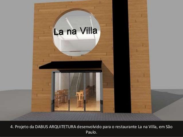 4. Projeto da DABUS ARQUITETURA desenvolvido para o restaurante La na Villa, em São  Paulo.