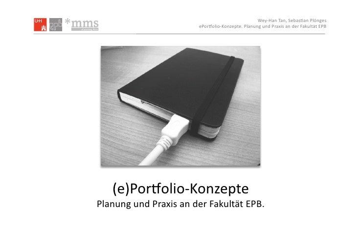 Wey-‐Han  Tan,  Sebas.an  Plönges                                       ePor5olio-‐Konzepte.  Planung  und ...