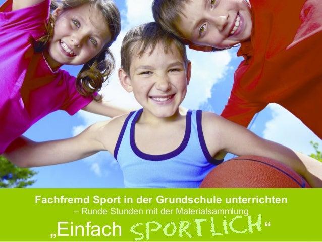 Einfach          Fachfremd Sport in der Grundschule unterrichten                 – Runde Stunden mit der Materialsammlung ...