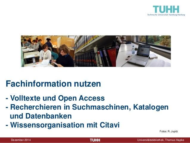 Dezember 2014 Universitätsbibliothek, Thomas Hapke  Fachinformation nutzen  - Volltexte und Open Access - Recherchieren in...