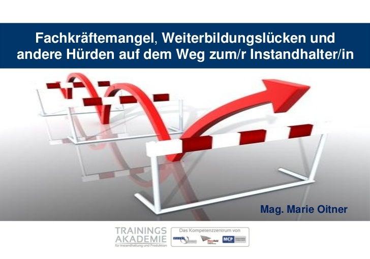 Fachkräftemangel, Weiterbildungslücken undandere Hürden auf dem Weg zum/r Instandhalter/in                                ...