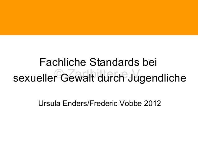 Phänomene traumatischen Erlebnissen  Fachliche Standards bei © Zartbitter e.V. sexueller Gewalt durch Jugendliche Ursula E...