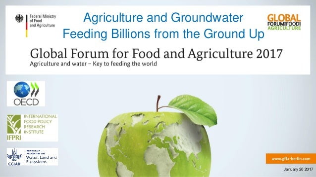 Agriculture and Groundwater Feeding Billions from the Ground Up January 20 2017