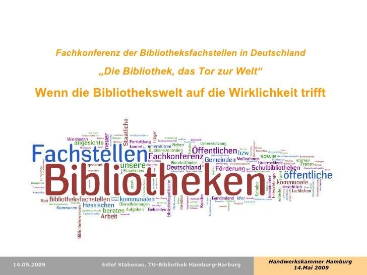 """<ul><li>Fachkonferenz der Bibliotheksfachstellen in Deutschland </li></ul><ul><li>"""" Die Bibliothek, das Tor zur Welt"""" </li..."""