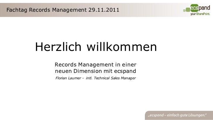 Fachtag Records Management 29.11.2011         Herzlich willkommen               Records Management in einer               ...
